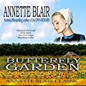 The Butterfly Garden (       UNABRIDGED) by Annette Blair Narrated by Ariana Westfield