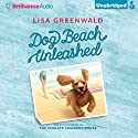 Dog Beach Unleashed: The Seagate Summers, Book 2 Audiobook by Lisa Greenwald Narrated by Kate Reinders