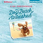 Dog Beach Unleashed: The Seagate Summers, Book 2 | Lisa Greenwald