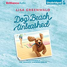 Dog Beach Unleashed: The Seagate Summers, Book 2 (       UNABRIDGED) by Lisa Greenwald Narrated by Kate Reinders