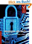Anonym im Netz: Wie Sie sich und Ihre...
