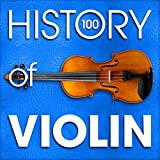 The History of Violin (100 Famous Songs) Album Cover