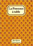 La Provence � table : 120 recettes de...