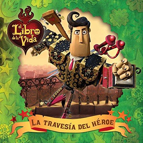 La travesía del héroe (A Hero's Journey) (The Book of Life) (Spanish Edition)