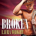 Broken: Cavanaugh Brothers, Book 2 | Laura Wright