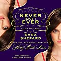 Never Have I Ever: The Lying Game #2 Audiobook by Sara Shepard Narrated by Cassandra Morris