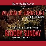 Bloody Sunday: Luke Jensen, Bounty Hunter, Book 3 | William W. Johnstone,J. A. Johnstone