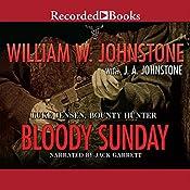 Bloody Sunday: Luke Jensen, Bounty Hunter, Book 3 | William W. Johnstone, J. A. Johnstone