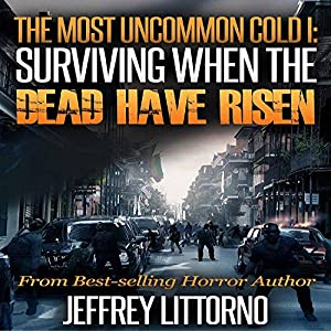 Surviving When the Dead Have Risen: A Tale of the Zombie Apocalypse Audiobook