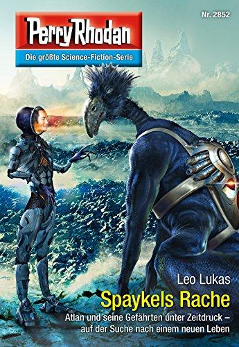 Perry Rhodan 2852: Spaykels Rache (Heftroman): Perry Rhodan-Zyklus