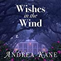 Wishes in the Wind Audiobook by Andrea Kane Narrated by Flora MacDonald