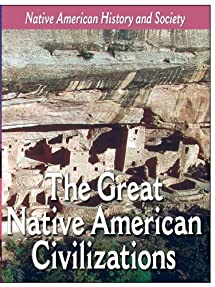 Native-American History and Cultural Series: The Great Native American Civilizations