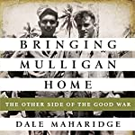 Bringing Mulligan Home: The Other Side of the Good War | Dale Maharidge