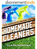 Homemade Green Cleaners: (Non-Toxic, Chemical-Free, Natural Cleaning, Green Clean, Home Remedies, DIY Household Hacks) (Kick Chemicals To The Curb Book 1) (English Edition)