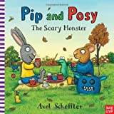 Pip and Posy The Scary Monster (Pip & Posy)