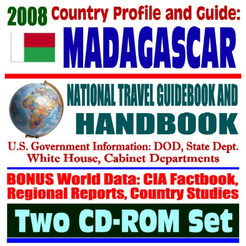 2008 Country Profile and Guide to Madagascar- National Travel Guidebook and Handbook - USAID, AGOA, U.S. relations, Doing Business, Malaria, African Business Guide (Two CD-ROM Set)