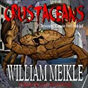 Crustaceans Audiobook by William Meikle Narrated by James Conlan