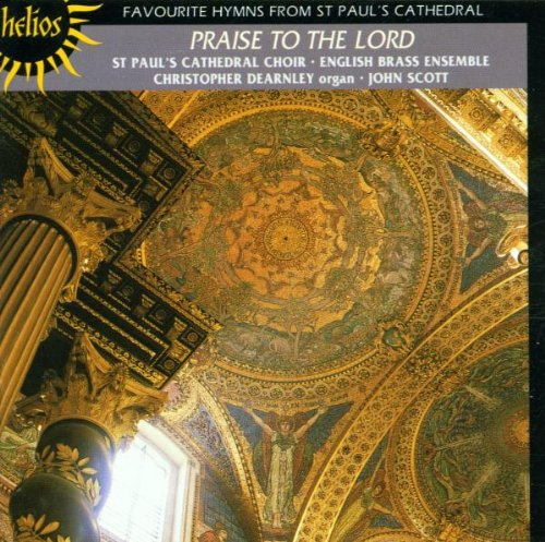 Praise to the Lord - Hymns From St. Paul's Cathedral