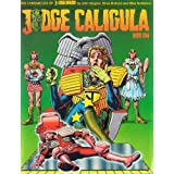 Judge Caligula: Pt. 1 (Chronicles of Judge Dredd)by John Wagner