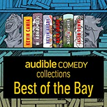 Audible Comedy Collection: Best of The Bay Performance by Kevin Camia, W. Kamau Bell, Kevin Avery, Nato Green, Moshe Kasher, Jason Downs