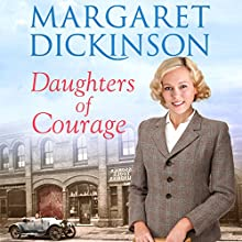 Daughters of Courage Audiobook by Margaret Dickinson Narrated by Julie Teal
