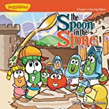 img - for Veggie Tales: Spoon In The Stone (Veggie Town V1) book / textbook / text book