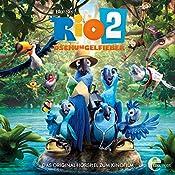 Dschungelfieber (Rio 2): Das Original-Hörspiel zum Kinofilm | Thomas Karallus