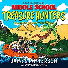 Treasure Hunters: Danger Down the Nile (       UNABRIDGED) by James Patterson Narrated by Bryan Kennedy