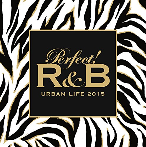 Perfect! R&B 6 -URBAN LIFE 2015-