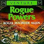 Rogue Powers: Allies and Aliens, Book 2 | Roger MacBride Allen