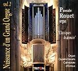 echange, troc  - Classiques de Demain  - Naissance dun Grand Orgue Vol.2