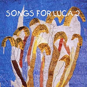 Songs for Luca 2