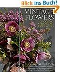 Vintage Flowers: Choosing, Arranging,...