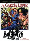 Modern Masters Volume 5: Jose Luis Garcia-Lopez (Modern Masters (TwoMorrows Publishing))