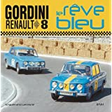 Renault 8 Gordini : Le rve bleupar Enguerrand Lecesne
