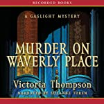 Murder on Waverly Place: A Gaslight Mystery (       UNABRIDGED) by Victoria Thompson Narrated by Suzanne Toren