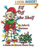 Elf Off a Shelf - A Bubba the Monster Hunter Short Story