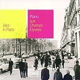 Jazz In Paris - Piano aux Champs-Elysees