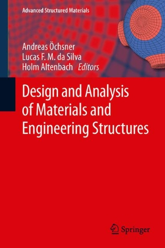 Design And Analysis Of Materials And Engineering Structures (Advanced Structured Materials)
