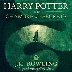 Harry Potter et la Chambre des Secrets (Harry Potter 2) | Livre audio Auteur(s) : J.K. Rowling Narrateur(s) : Bernard Giraudeau
