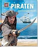 Was ist was Bd. 071: Piraten. Schrecken der Meere (WAS IST WAS Neue Ausgabe, Band 71)