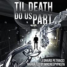Til Death Do Us Part Audiobook by Leonard Petracci Narrated by  Mr. Creepy Pasta