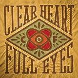 Clear Heart Full Eyes [LP]