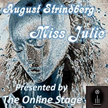 Miss Julie Audiobook by August Strindberg Narrated by  full cast