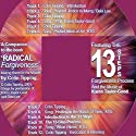 13-Steps to Radical Forgiveness (       UNABRIDGED) by Colin C Tipping Narrated by Karen Taylor-Good, Debbie Lee