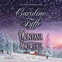 Montana Snowfall: McCutcheon Family Series, Book 7 (       UNABRIDGED) by Caroline Fyffe Narrated by Corey M. Snow