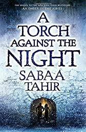 A Torch Against the Night (An Ember in the Ashes)
