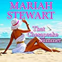 That Chesapeake Summer: Chesapeake Diaries, Book 9 (       UNABRIDGED) by Mariah Stewart Narrated by Xe Sands