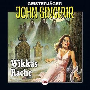 Wikkas Rache (John Sinclair 102) Hörspiel