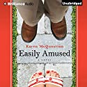Easily Amused (       UNABRIDGED) by Karen McQuestion Narrated by Kate Rudd